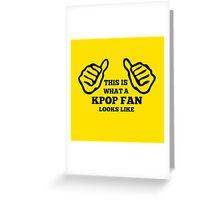 A KPOP FAN LOOKS LIKE - YELLOW Greeting Card