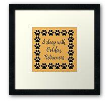 I Sleep with Golden Retrievers Framed Print