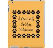 I Sleep with Golden Retrievers iPad Case/Skin