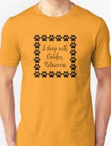 I Sleep with Golden Retrievers Unisex T-Shirt
