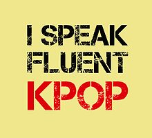 I SPEAK FLUENT KPOP - KHAKI by Kpop Seoul Shop