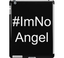 I'm No Angel iPad Case/Skin