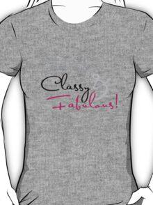Classy and Fabulous! T-Shirt