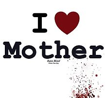 I <3 Mother - Bates Motel by lepprdqueen