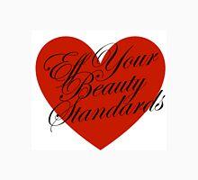 Eff Your Beauty Standards Unisex T-Shirt
