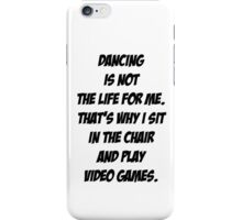 Dancing vs Video Games iPhone Case/Skin