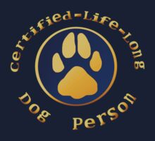 Certified-Life-Long Dog Person by Lotacats