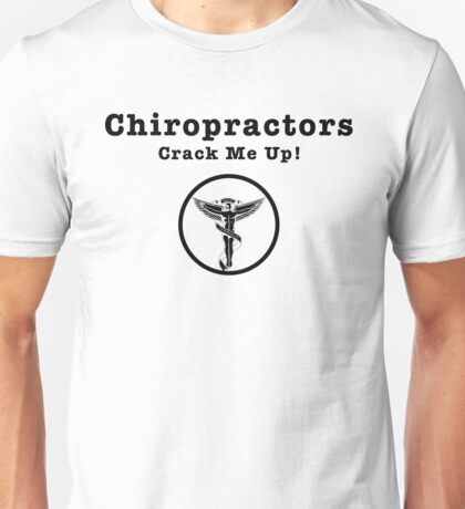 Chiropractors Crack Me Up Unisex T-Shirt