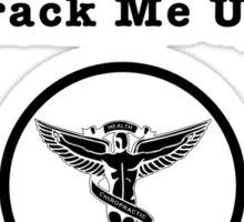Chiropractors Crack Me Up Sticker