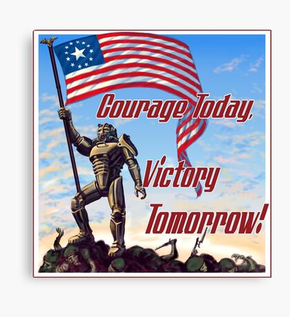 Courage Today, Victory Tomorrow Canvas Print