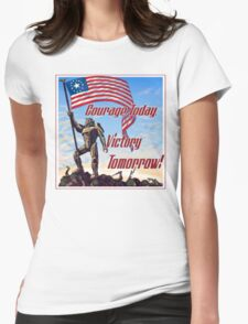 Courage Today, Victory Tomorrow T-Shirt