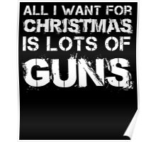 ALL I WANT FOR CHRISTMAS IS LOTS OF GUNS Poster