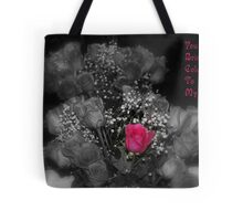 YOU BRING COLOR TO MY LIFE Tote Bag