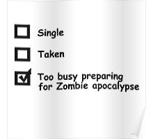 single, taken, preparing for the zombies Poster