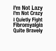 Fibromyalgia - Not Lazy 1 Womens Fitted T-Shirt