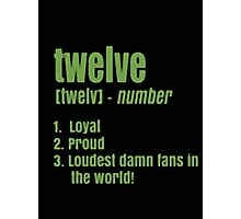 Twelve [Twelv] - Number Loyal Proud Loudest Damn Fans In The World - T-shirts & Hoodies Photographic Print