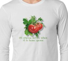 homegrown is best Long Sleeve T-Shirt