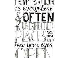 Inspiration is Everywhere by etceterawork