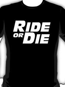 ride or die paul walker tribute quote T-Shirt