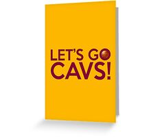 Let's Go Cavs! Greeting Card