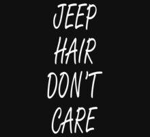Jeep Hair Don't Care - Funny Tshirts by funnyshirts2015