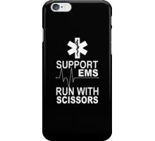 Support EMS Run With Scissors - Funny Tshirts iPhone Case/Skin