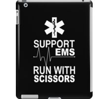 Support EMS Run With Scissors - Funny Tshirts iPad Case/Skin