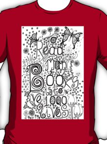 To Read Many Books is to Live 1000 Lives T-Shirt