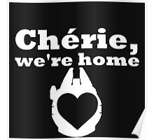 Chewie/Chérie, we're home Poster