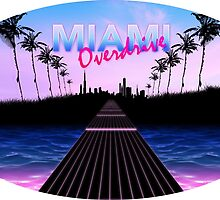 Miami Overdrive by Rtmbloo