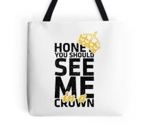 Honey You Should See Me in a Crown Tote Bag