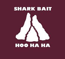 Shark Bait Hoo Ha Ha! T-shirt Only Unisex T-Shirt