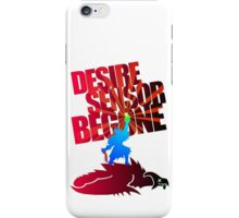 Desire Sensor, Begone! iPhone Case/Skin