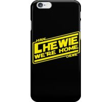 Chewie, We're Home - YELLOW AND BLACK iPhone Case/Skin