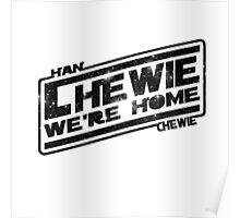Chewie, we're home - stars black and white Poster