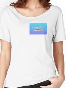 Using Magic to Fight drug abuse  Women's Relaxed Fit T-Shirt