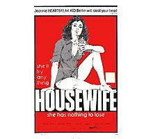 The Housewife She Has Nothing To Lose Photographic Print