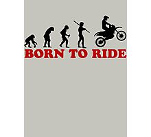 Born To Ride Photographic Print