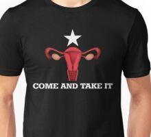 Come And Take it Uterus Unisex T-Shirt