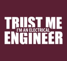 TRUST ME. I'M AN ELECTRICAL ENGINEER. by pravinya2809