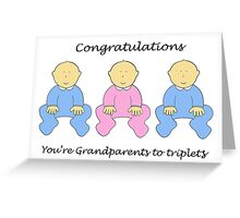 Congratulations Grandparents to triplets, two boys, one girl. Greeting Card