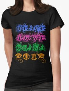 Peace Love Obama 2012 Womens Fitted T-Shirt