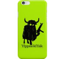 Yippee-kiYak iPhone Case/Skin