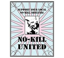 NO-KILL UNITED : ES NO-KILL UNITED (PRINT) Photographic Print