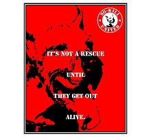 NO-KILL UNITED : ES GET OUT ALIVE (PRINT) Photographic Print