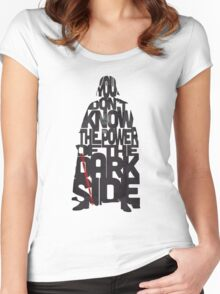 You don't know the power of the dark side  Women's Fitted Scoop T-Shirt
