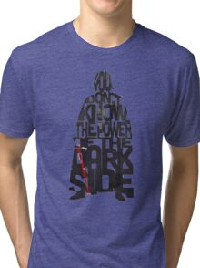 You don't know the power of the dark side  Tri-blend T-Shirt
