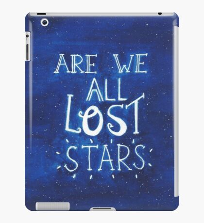 """Are We All Lost Stars"" iPad Case/Skin"