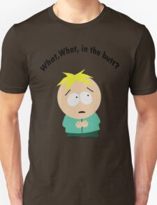 What, What in the butt? Unisex T-Shirt