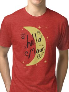 Hello Moon Tri-blend T-Shirt